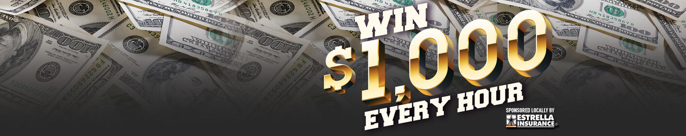 Listen Live For Your Chance at $1,000 Every Hour Weekdays 6a-9p!
