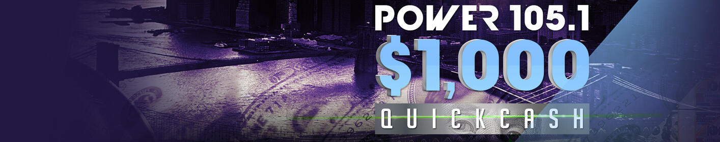 Quick Cash on Power 105.1 Is Your Chance to Win $1,000!