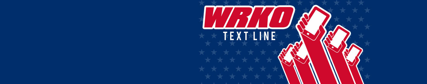 "Text ""WRKO"" and Your Message to 70470 to Reach Us!"