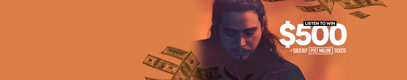 Listen at 7:20a, 1:20p + 4:20p to win $500 and SOLD OUT Post Malone tickets
