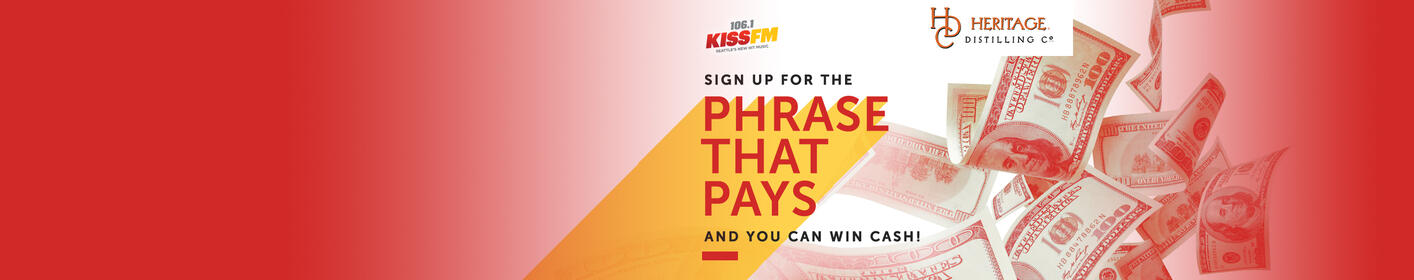 106.1 KISS FM's Phrase That Pays: Win $1000!