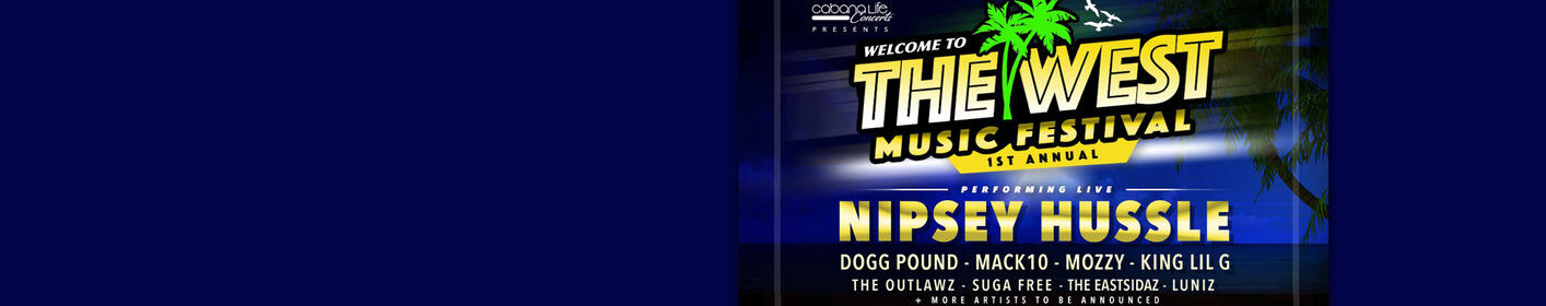 Get Your Tickets Today to Welcome To The West Music Festival featuring Nipsey Hussle, Dogg Pound + More!