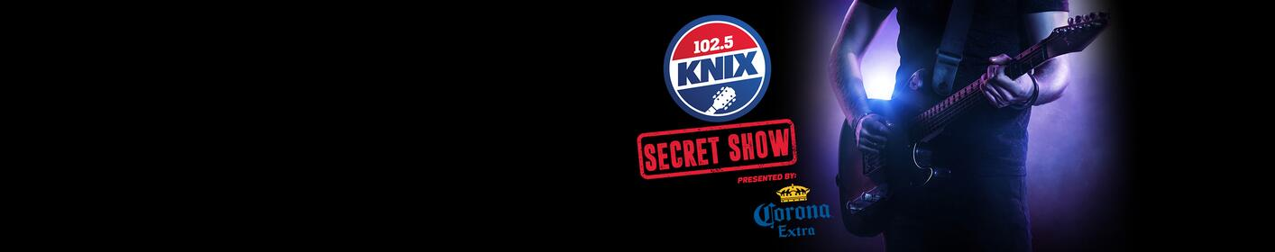 Find Out How To Get Tickets To Our KNIX Secret Show!