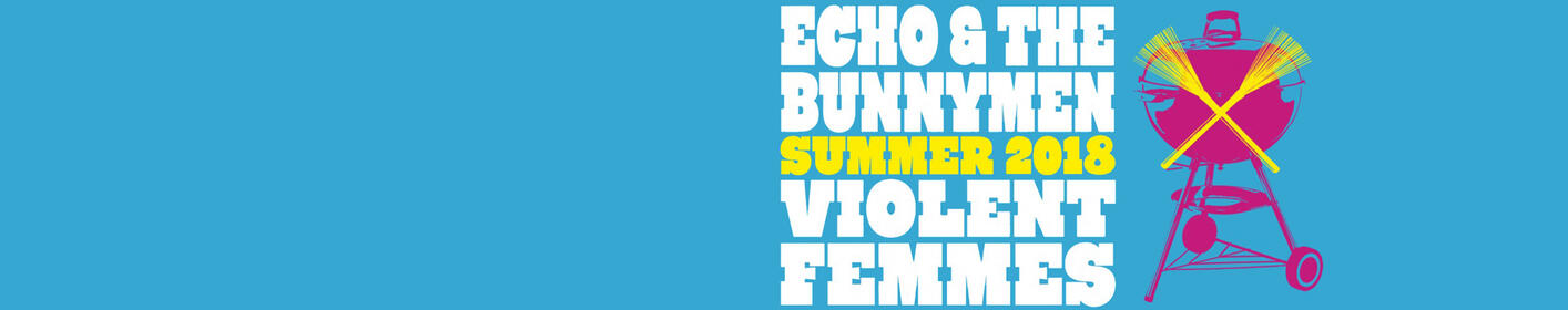 WIN:  Echo & The Bunnymen + Violent Femmes Tickets!