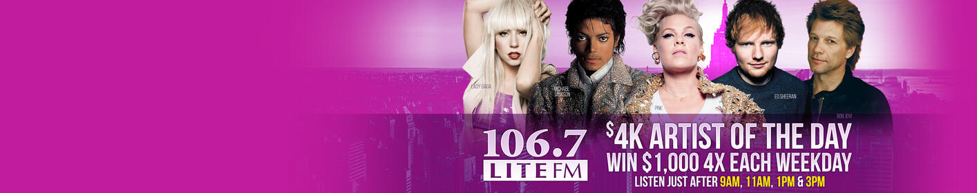 Lite FM's 4K Artist of the Day Wins $1,000 4X Each Weekday