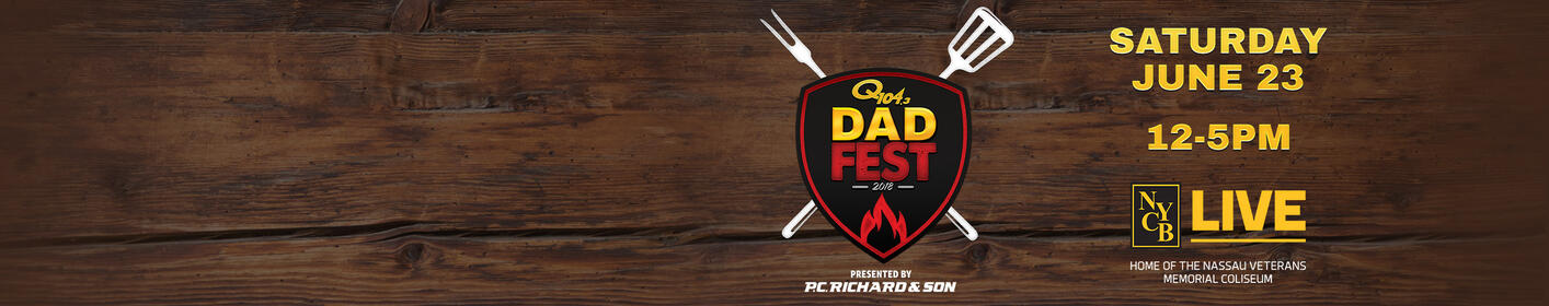 Q104.3 presents our Inaugural Dad Fest celebration!