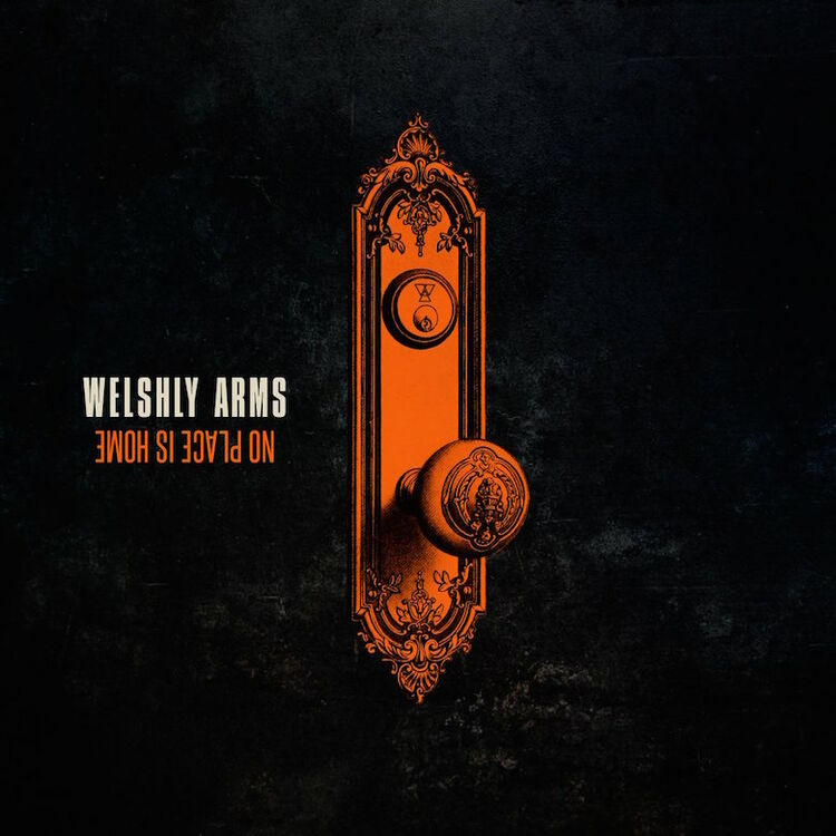 Welshly Arms - 'No Place Is Home' Album Cover Art