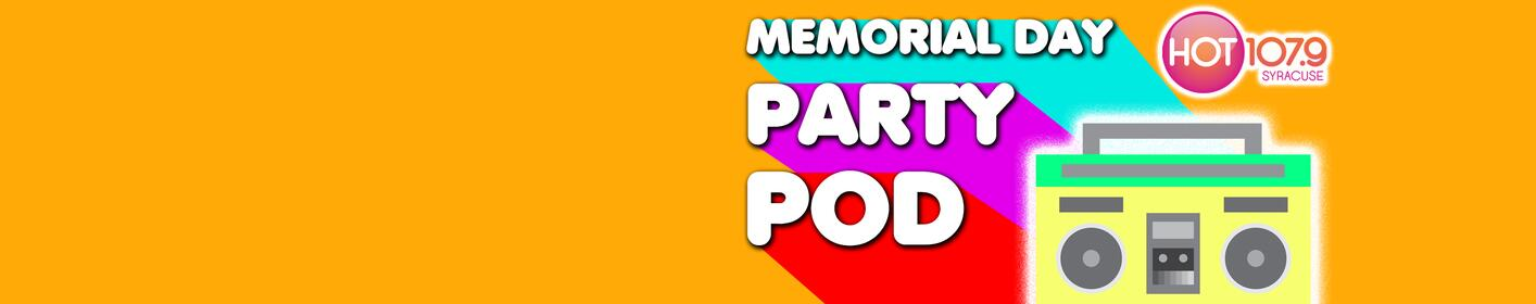 Listen to the HOT1079 Memorial Day Party Pod!