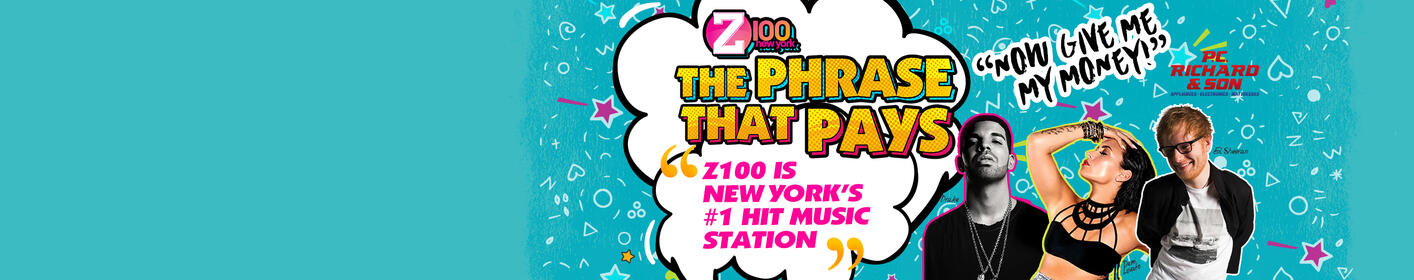 Win $500 with Z100's The Phrase That Pays!