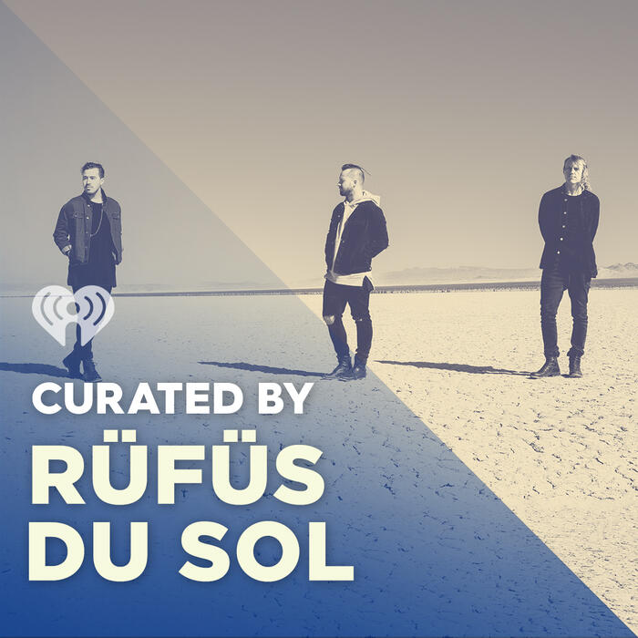 Curated By: RÜFÜS DU SOL