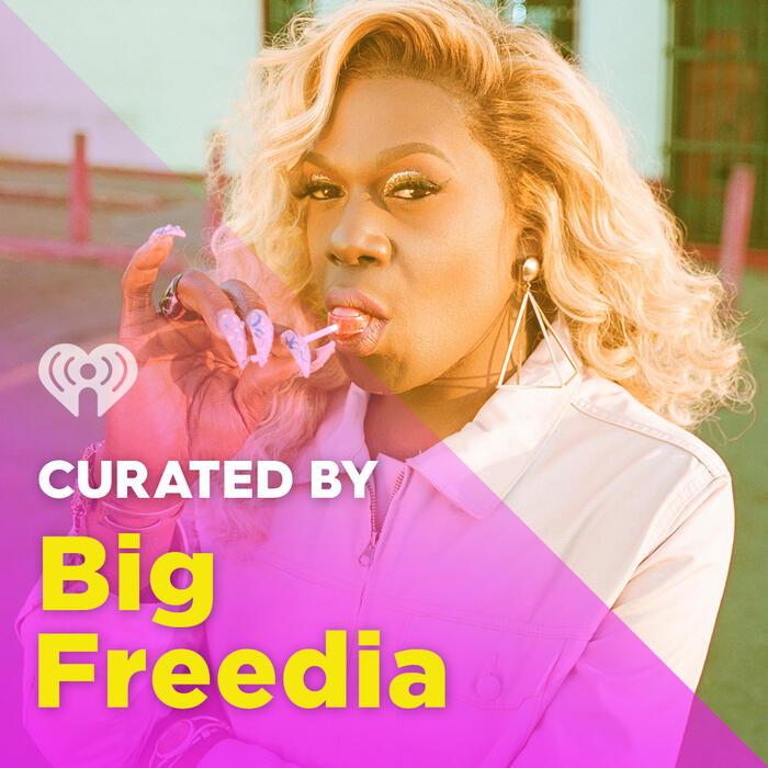Curated By:  Big Freedia