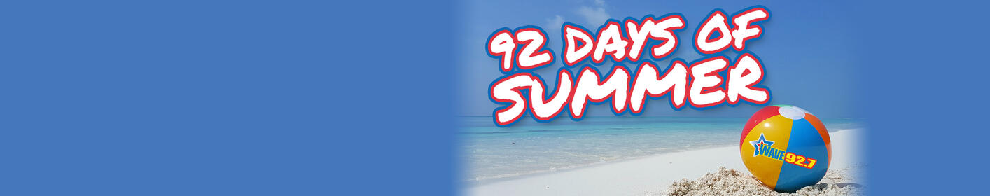 All Summer Long, WAVE 92.7 Is Your Summer Vacation Station!