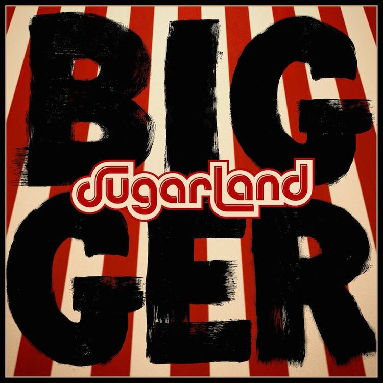 Sugarland 'Bigger' Album Cover Art