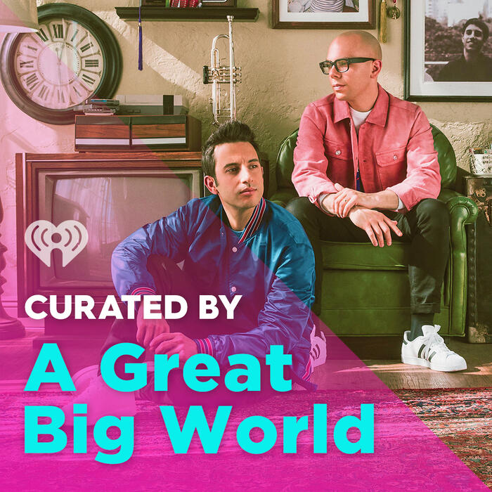 Curated By: A Great Big World