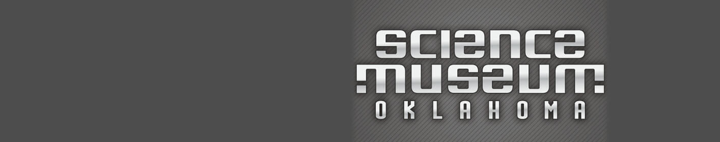 Listen To Win A Family 4 Pack To Science Museum of Oklahoma!