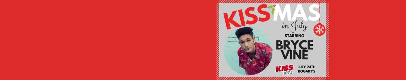 KISSMas in July     Starring: Bryce Vine July 24th at Bogarts