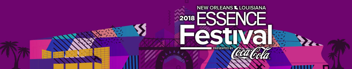 Win Your Tickets to the 2018 Essence Festival in NOLA