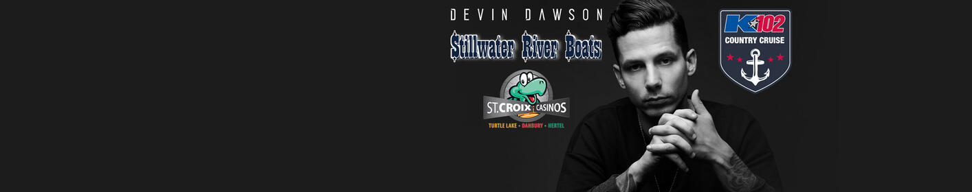 JUST ANNOUNCED: Devin Dawson on the K102 Country Cruise presented by St. Croix Casinos!