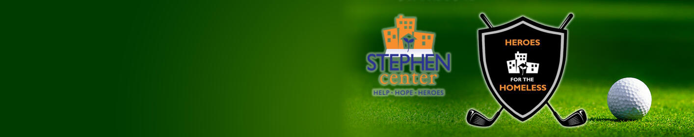 "Register for the Stephen Center ""Heroes For The Homeless"" Golf Tournament here!"