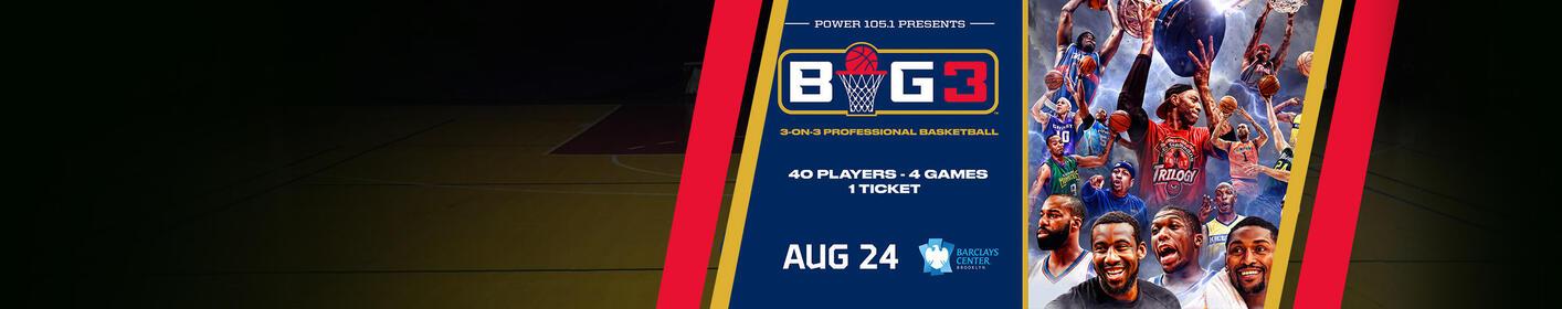 Power 105.1 Presents BIG3