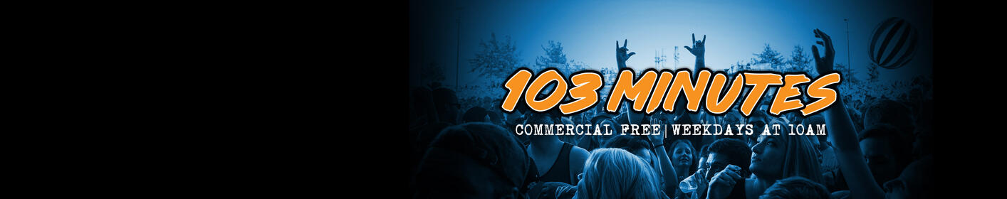 103 Minutes Commercial-Free Weekdays at 10am