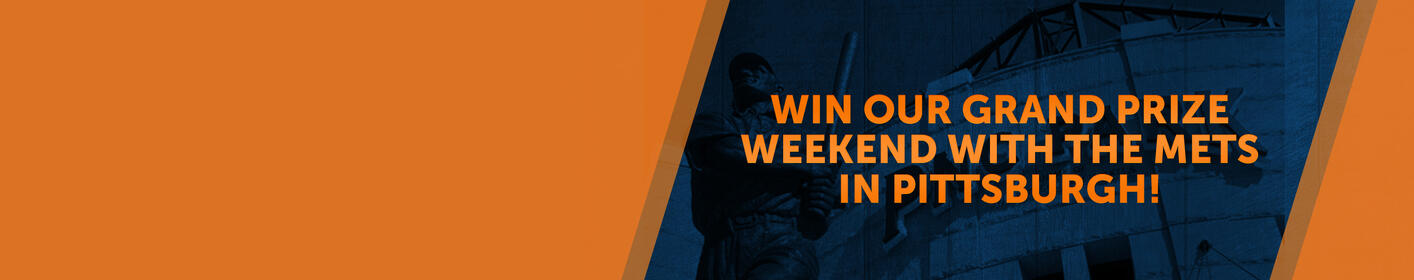 Win Our Grand Prize Weekend with the Mets in Pittsburgh!