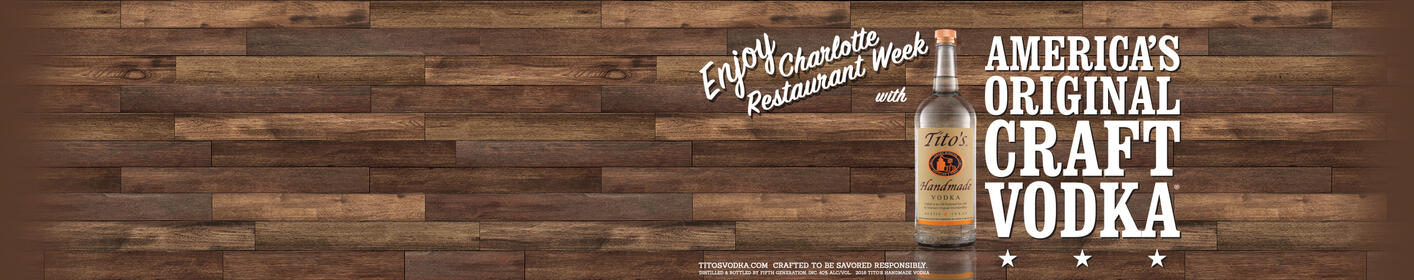 Tito's Handmade Vodka is a Proud Sponsor of Charlotte Restaurant Week