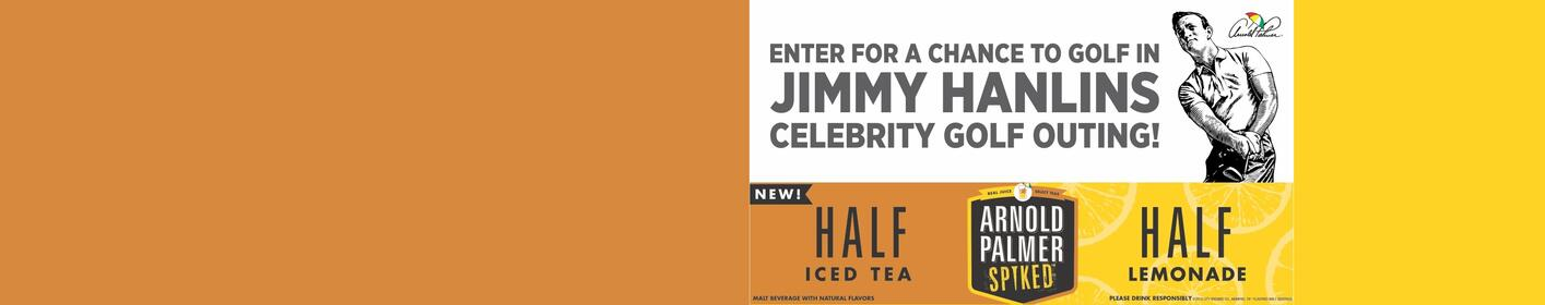 Win Entry Into the 2018 Jimmy Hanlin Celebrity Golf Outing from Arnold Palmer Spiked