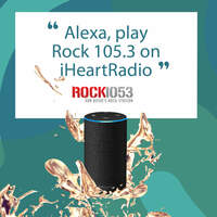 Listen to ROCK 105.3 on Amazon Alexa and Google Home