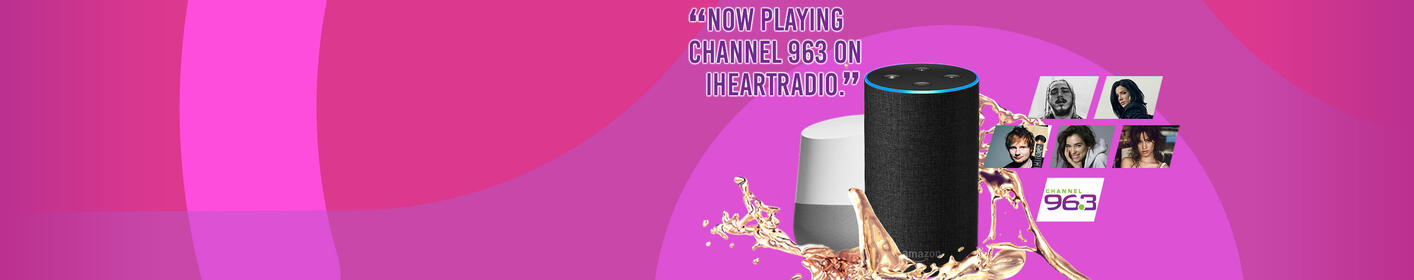 Listen to Channel 963 on Amazon Alexa and Google Home!