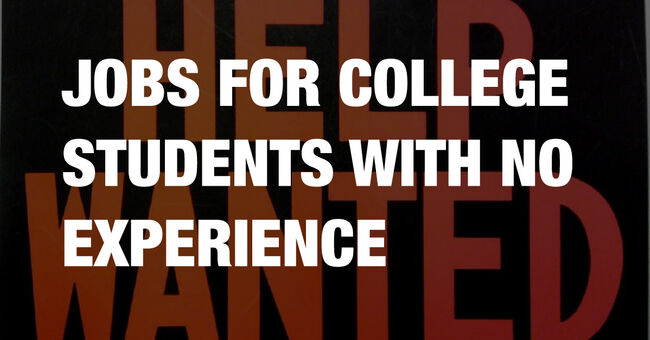 Jobs for college students with no experience