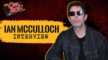 Out Of The Box - Echo & the Bunnymen's Ian McCulloch Explains Revisiting Classic Catalog