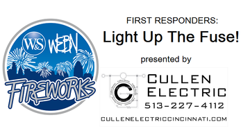 Western & Southern / WEBN Fireworks - First Responders: Light Up The Fuse, presented by Cullen Electric