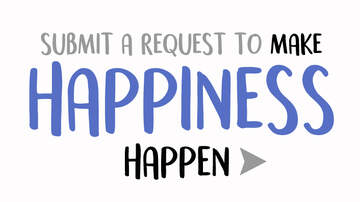 Make Happiness Happen - Submit a Request to Make Happiness Happen with Kramer & Geena