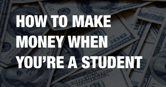 How to make money when you're a student