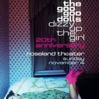Win Tickets To See Goo Goo Dolls Dizzy Up The Girl 20th Anniversary November 4th at Roseland!