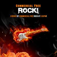 2 Hours of Commercial Free Rock at 2:00 pm Every Weekday!