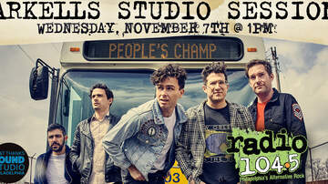 Radio 104.5 Studio Sessions - Arkells Studio Session - Wednesday, November 7th @ 1pm