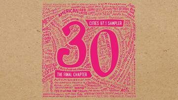 Cities 97.1 Sampler 30 - Cities 97.1 Sampler Vol. 30, The Final Chapter - Pre-order HERE!