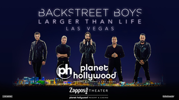 None - Backstreet Boys: Larger Than Life at Zappos Theater at Planet Hollywood