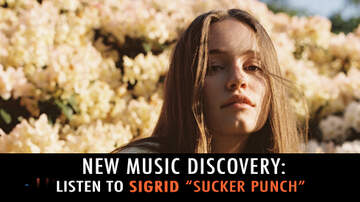 """New Music Discovery - New Music Discovery: Listen To Sigrid """"Sucker Punch"""""""