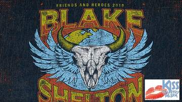 None - BLAKE SHELTON! FRIENDS & HEROES TOUR 2019