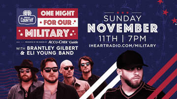 iHeartCountry One Night For Our Military - Brantley Gilbert & Eli Young Band to Perform During Veterans Day Concert
