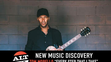 """New Music Discovery - ALT 98.7 New Music Discovery: Tom Morello """"Every Step That I Take"""""""