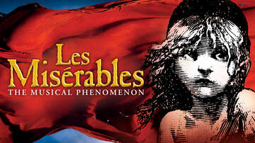 None - Les Misérables, The Musical Phenomenon. March 5-10 at Thalia Mara Hall
