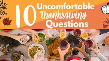 Elvis Duran - 10 Uncomfortable Questions To Ask At Thanksgiving Dinner (Listen)
