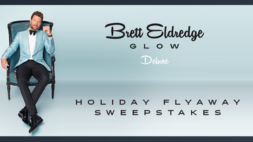 """Contest Rules - Brett Eldredge """"Glow"""" Holiday Sweepstakes Rules"""