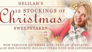 Delilah - Delilah's 12 Stockings of Christmas Sweepstakes is BACK!