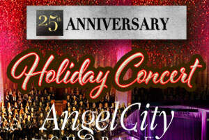 - Angel City Chorale Holiday Concert at The NOVO Theater at LA Live