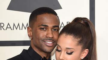 Big Boy's Neighborhood - Ariana Grande Says Big Sean Can Still Get It!!!
